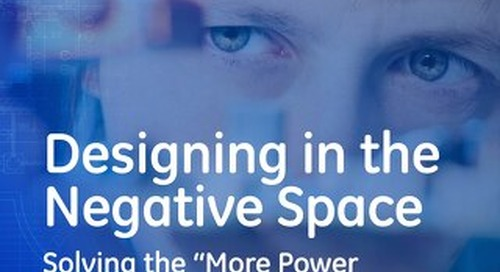 "Designing in the Negative Space Solving the ""More Power in Less Space"" Paradox"