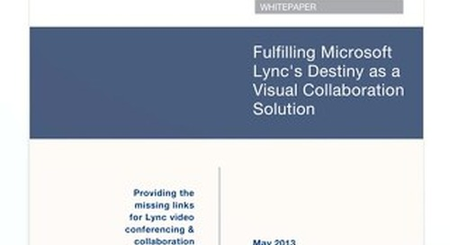 Fulfilling Microsoft Lync's Destiny as a Visual Collaboration Solution