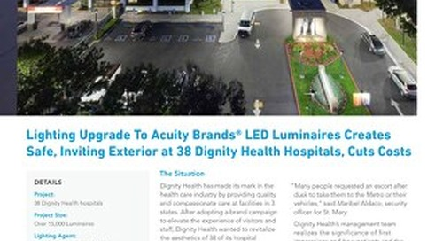 Lighting Upgrade To Acuity Brands® LED Luminaires Creates Safe, Inviting Exterior at 38 Dignity Health Hospitals, Cuts Costs
