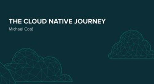 Embarking on the Cloud-Native Journey to More Agile IT