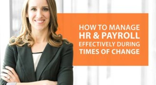 How to Manage HR & Payroll Effectively During Times of Change