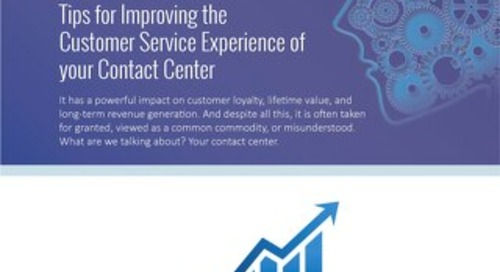 5 Tips for Improving The Customer Service Experience of your Contact Center