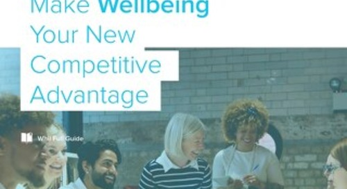 Make Wellbeing Your New Competitive Advantage