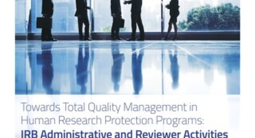 Towards Total Quality Management in Human Research Protection Programs: IRB Administrative and Reviewer Activities
