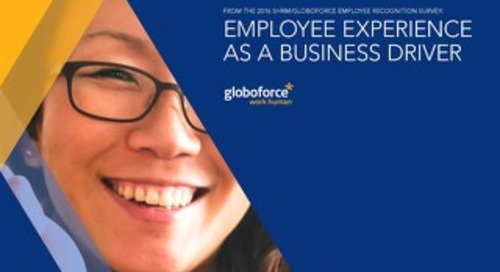 Findings from the SHRM/Globoforce Employee Recognition Survey: Employee Experience as a Business Driver
