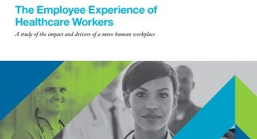 The Employee Experience of Healthcare Workers