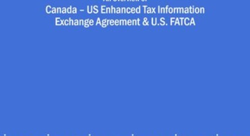 An Overview of Canada - US Enhanced Tax Information Exchange Agreement & U.S. FATCA