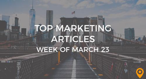 Top 25 Digital Marketing Articles – Week of 03/23/18