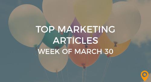 Top 25 Digital Marketing Articles – Week of 03/30/18