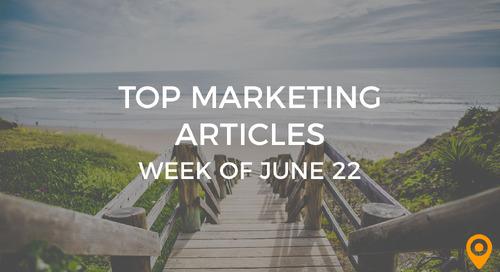 Top 25 Digital Marketing Articles – Week of 06/22/18