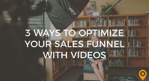 3 Ways to Optimize Your Sales Funnel with Videos
