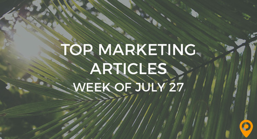 Top 25 Digital Marketing Articles – Week of 07/27/18