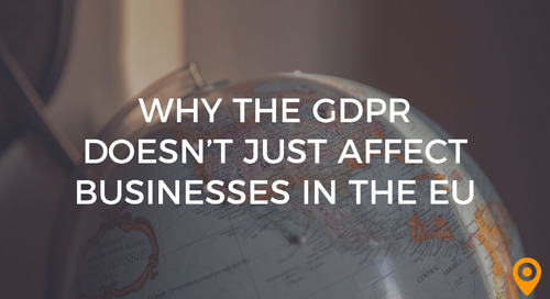 Why the GDPR Doesn't Just Affect Businesses in the EU