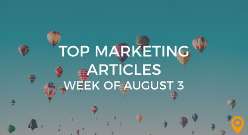 Top 25 Digital Marketing Articles – Week of 08/3/18