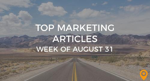 Top 25 Digital Marketing Articles – Week of 08/31/18