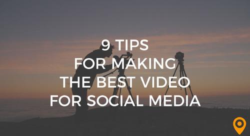 9 Tips for Making the Best Video for Social Media