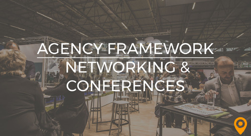 Agency Framework: Networking and Conferences
