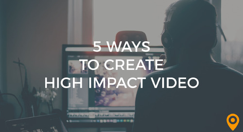 5 Ways to Create High Impact Video