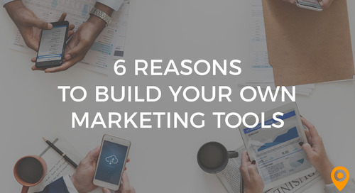 6 Reasons to Build Your Own Marketing Tools