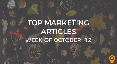 Top 25 Digital Marketing Articles – Week of 10/12/18