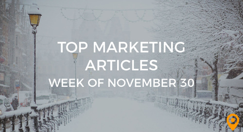 Top 25 Digital Marketing Articles – Week of 11/30/18