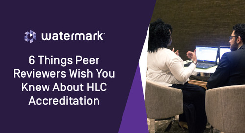 6 Things Peer Reviewers Wish You Knew About HLC Accreditation