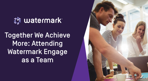 Together We Achieve More: Attending Watermark Engage as a Team