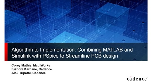Webinar: Combining Mathworks and Simulink with PSpice to Streamline PCB Design