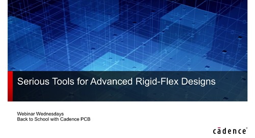 Serious Tools for Advanced Rigid Flex Designs