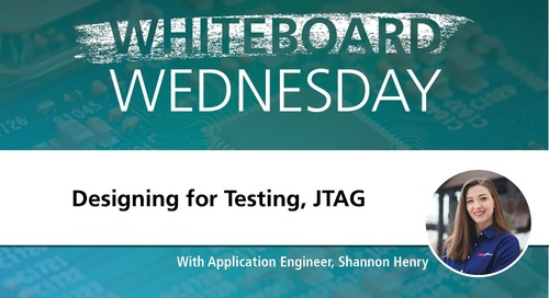 Whiteboard Wednesday: Designing for Testing, JTAG