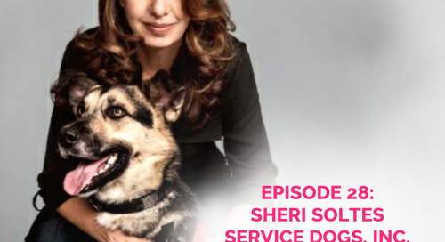 Podcast Episode 28: Sheri Soltes of Service Dogs, Inc.
