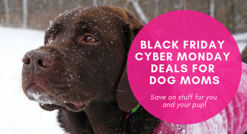 Black Friday and Cyber Monday Deals for Dog Moms