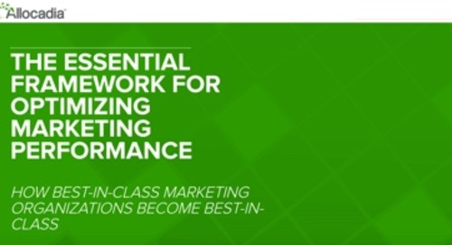 Optimizing Marketing Performance: How Best-in-Class Marketing Organizations Become Best-in-Class