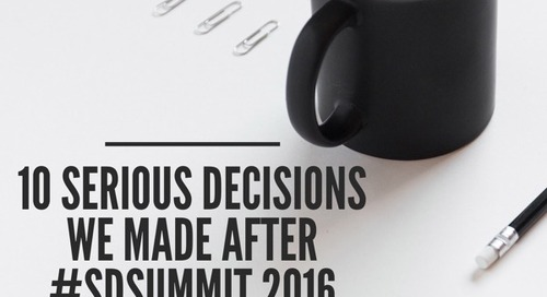 10 Serious Decisions We Made After #SDSummit 2016