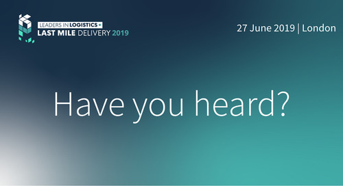 Leaders in Logistics: Last Mile Delivery 2019