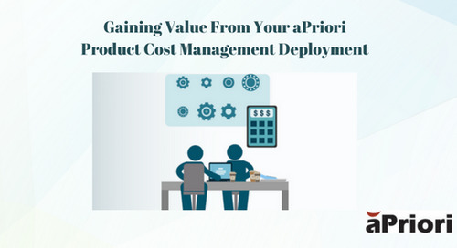 Gaining Value From Your aPriori Product Cost Management Deployment