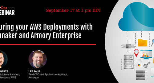 DevOps.com Webinar Recap: Securing your AWS Deployments with Spinnaker and Armory Enterprise