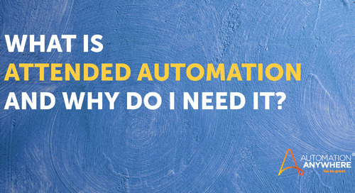 Attended Automation–What is It and Why Do I Need It?