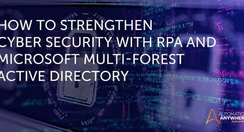 How to Strengthen Cyber Security While Simplifying Operations with RPA and Microsoft Multi-Forest Active Directory