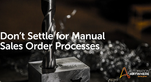 Don't Settle for Manual Sales Order Processes