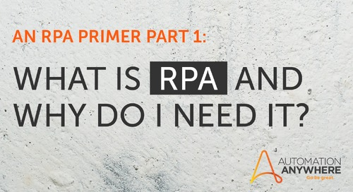 An RPA Primer—Three Simple Steps to Automate Your Organization