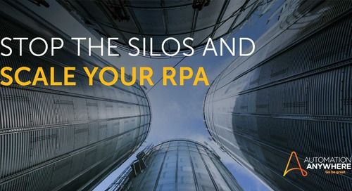 Stop the Silos and Scale Your RPA