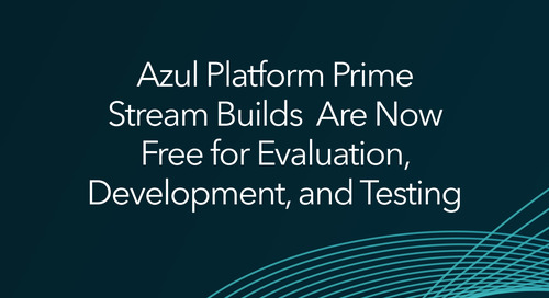Azul Platform Prime Stream Builds Are Now Free for Evaluation, Development, and Testing