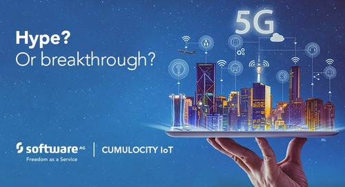 5G: Is it Hype? …Or Crucial for IoT?
