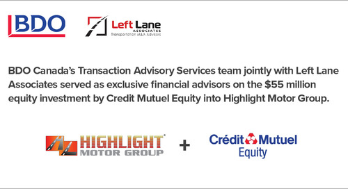 BDO Canada Transaction Advisory Services Jointly With Left Lane Associates Advised On $55M Investment In Highlight Motor Group