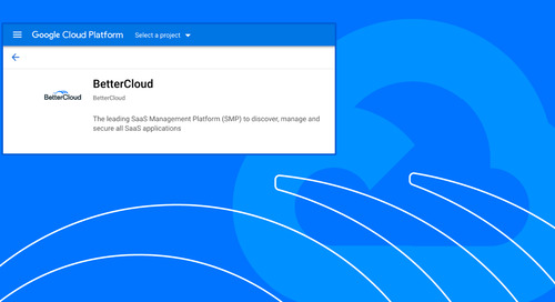 BetterCloud Is Now Available on Google Cloud Marketplace
