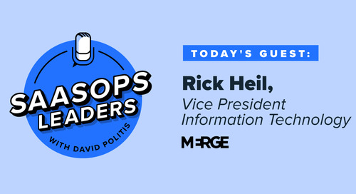 SaaSOps Leaders Episode 4, Featuring Rick Heil