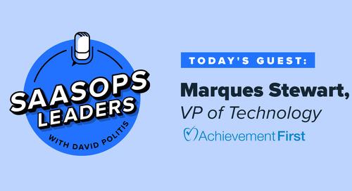 SaaSOps Leaders Episode 3, Featuring Marques Stewart