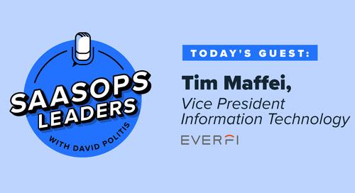 SaaSOps Leaders Episode 5, Featuring Tim Maffei