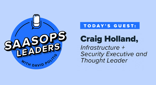 SaaSOps Leaders Episode 9, Featuring Craig Holland